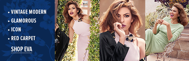 Shop the Eva Mendes Collection.